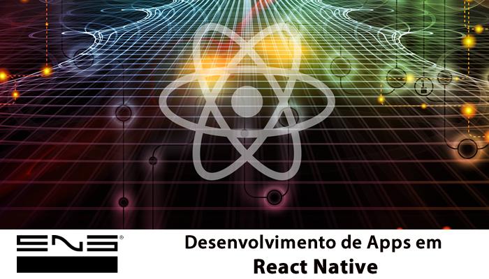 Desenvolvimento de Apps em  React Native