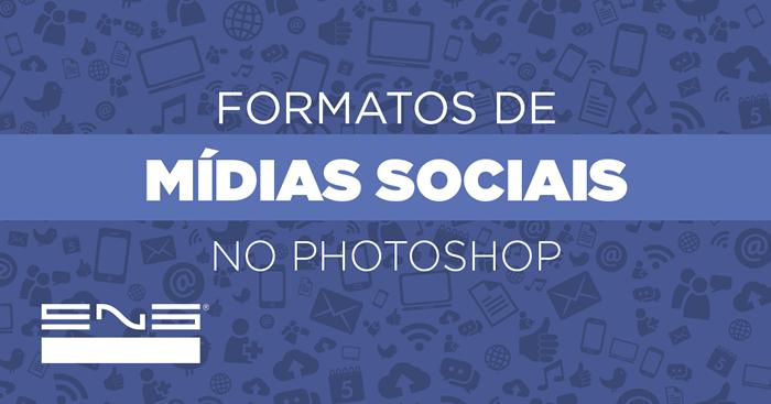 Adobe Photoshop CC: Formatos de imagens para mídias sociais
