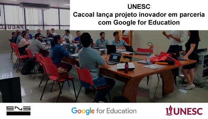 UNESC - Cacoal lança projeto inovador em parceria com Google for Education