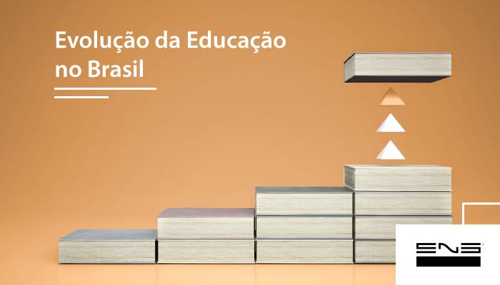 Evolução da Educação no Brasil