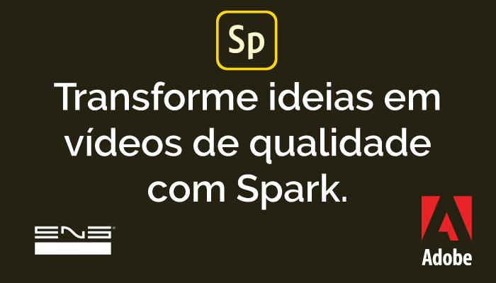 Adobe Spark: Transformando ideais em vídeos de qualidade