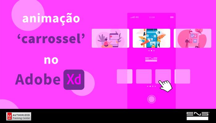 Como criar a animação 'carrossel' interativa no Adobe XD