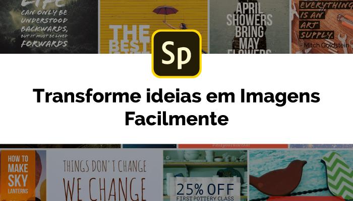 Adobe Spark: Transforme ideias em imagens facilmente
