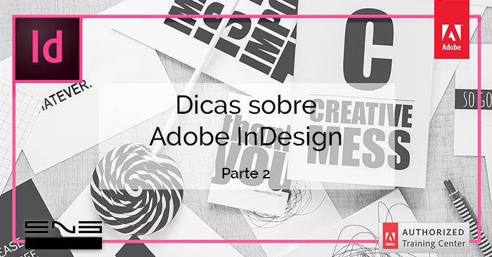Dicas sobre Adobe InDesign - Parte 2