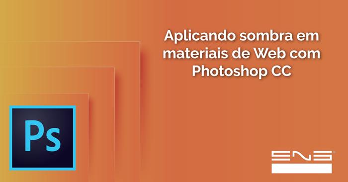 Aplicando sombra em materiais de Web com Photoshop CC